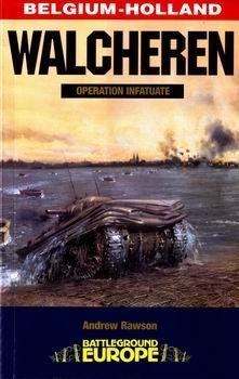 Walcheren: Operation Infatuate [Battleground Europe]