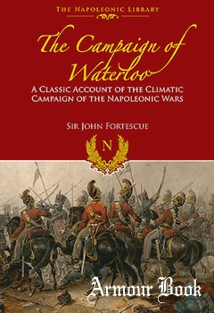 The Campaign of Waterloo: The Classic Account of Napoleon's Last Battles