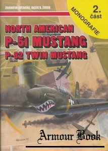 North American P-51 Mustang, P-82 Twin Mustang 2.cast [Monografie 20]