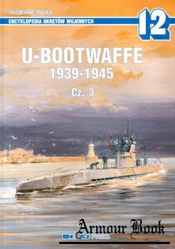 U-Bootwaffe 1939-1945 Cz.3 [AJ-Press Encyklopedia Okretow Wojennych 12]
