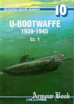 U-Bootwaffe 1939-1945 Cz.1 [Encyklopedia Okretow Wojennych 10])