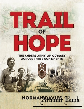 Trail of Hope: The Anders Army, An Odyssey Across Three Continents [Osprey General Military]
