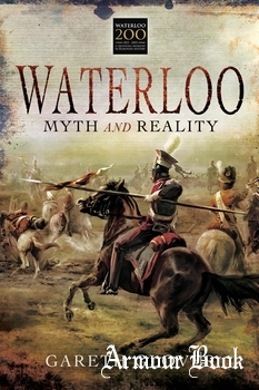 Waterloo: Myth and Reality [Pen & Sword]