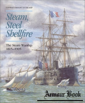 Steam, Steel & Shellfire: The Steam Warship 1815-1905 [Conway Maritime Press]