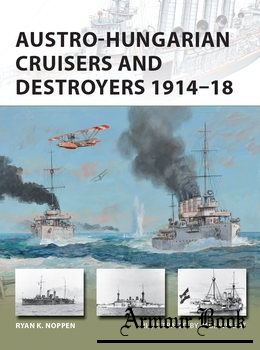Austro-Hungarian Cruisers and Destroyers 1914-1918 [Osprey New Vanguard 241]