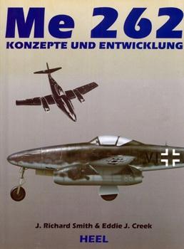 Messerschmitt Me-262: Konzepte und Entwicklung [Heel Verlag]