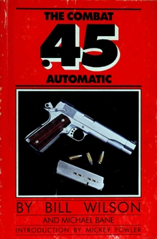 The Combat .45 Automatic [Wilson's Gun Shop]