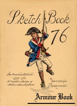 Sketch Book 76: The American Soldier 1775-1781
