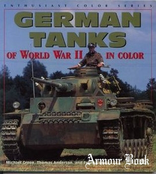 German Tanks of the World War II in Color [Enthusiast Color Series]