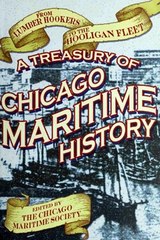 From Lumber Hookers to the Hooligan Fleet: A Treasury of Chicago Maritime History [Lake Claremont Press]