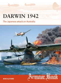 Darwin 1942: The Japanese Attack on Australia [Osprey Campaign 304]