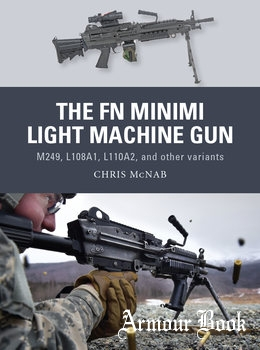 The FN Minimi Light Machine Gun: M249, L108A1, L110A2, and Other Variants [Osprey Weapon 53]