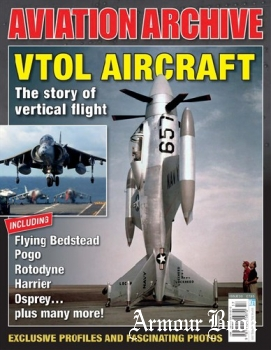 VTOL Aircraft: The Story of Vertical Flight [Aeroplane Aviation Archive №30]