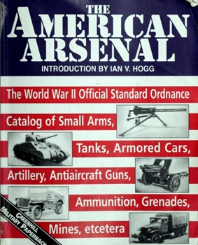 The American Arsenal [Greenhill Military Paperbacks]