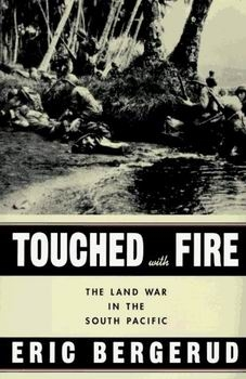 Touched With Fire: The Land War in the South Pacific [Viking Press]