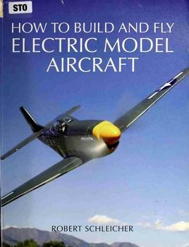 How to Build and Fly Electric Model Aircraft [MBI Publishing Company]