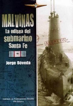 Malvinas La Odisea Del Submarino Santa Fe [Instituto de Publicaciones Navales]