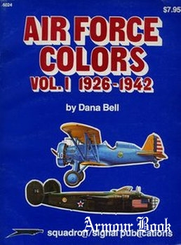 Air Force Colors Vol.I: 1926-1942 [Squadron Signal 6024]
