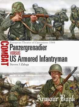 Panzergrenadier vs US Armored Infantryman: European Theater of Operations 1944 [Osprey Combat 22]