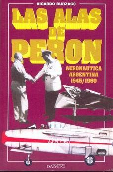 Las Alas de Peron: Aeronautica Argentina 1945/1960 [Editorial Da Vinci]