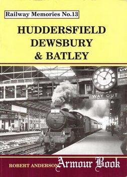 Huddersfield Dewsbury & Batley [Railway Memories No.13]