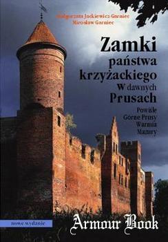 Zamki panstwa krzyzackiego w dawnych Prusach Powisle, Warmia, Mazuru