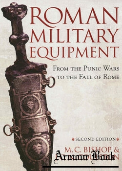 Roman Military Equipment: From the Punic Wars to the Fall of Rome [Oxbow Books]