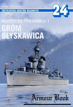 Niszczyciele typu Grom Cz.1: Grom, Blyskawica [AJ-Press Encyklopedia Okretow Wojennych 24]