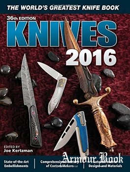 Knives 2016: The World's Greatest Knife Book, 36 edition