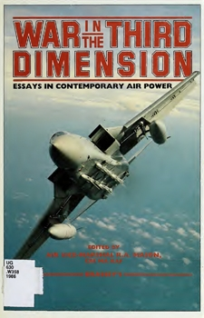 War in the Third Dimension: Essays in Contemporary Air Power [Pergamon Group]