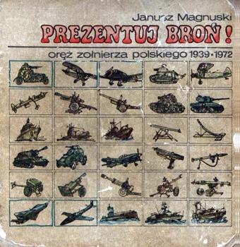 Prezentuj Bron! Orez Zolnierza Polskiego 1939-1972 [Horyzonty]