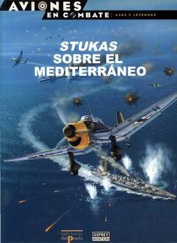 Stukas Sobre el Mediterraneo [Ases y Leyendas №07]