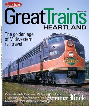 Great Trains Heartland (Classic Trains Special Edition No. 20)