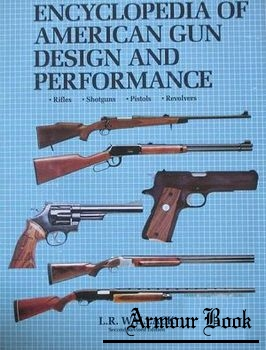 Encyclopedia of American Gun Design and Performance. Book I: Rifles