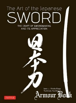The Art of the Japanese Sword: The Craft of Swordmaking and its Appreciation [Tuttle Shokai]