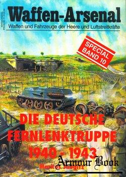 Die Deutsche Fernlenktruppe 1940-1943 (Band 1) [Waffen-Arsenal Special Band 10]