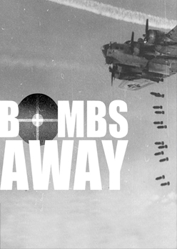 Bombs Away! A Photographic Epic of AAF Operations of World War II [Wm. H.Wise & Co., Inc]