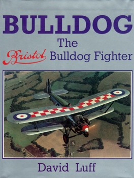 Bulldog: The Bristol Bulldog Fighter [Smithsonian Institution Press]