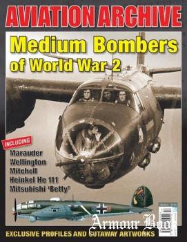 Medium Bombers of World War 2 [Aeroplane Aviation Archive №31]