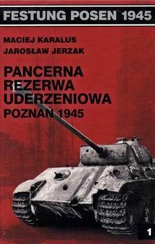Pancerna Rezerwa Uderzeniowa: Poznan 1945 [Festung Posen 1945]