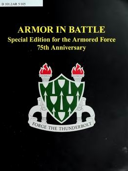 Armor in Battle: Special Edition for the Armored Force 75th Anniversary [U.S. Army Armor School]