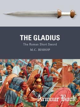 The Gladius: The Roman Short Sword [Osprey Weapon 51]