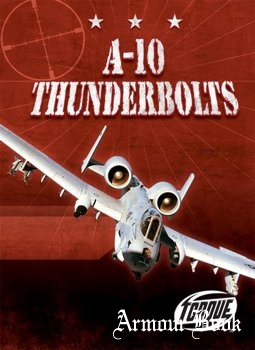 A-10 Thunderbolts (Torque Books: Military Machines)