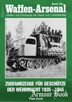 Zugfahrzeuge fur Geschutze der Wehrmacht 1935-1945 [Waffen-Arsenal 189]
