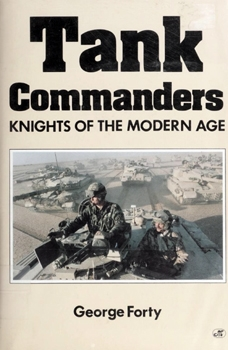 Tank Commanders: Knights of the Modern Age [Motorbooks International]