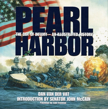 Pearl Harbor: The Day of Infamy, An Illustrated History [Basic Books]