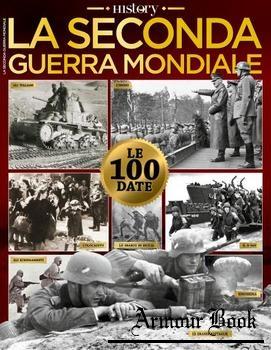 La Seconda Guerra Mondiale in 100 Date [BBC History Italia]