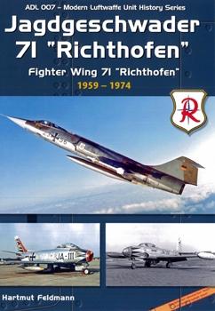 """Jagdgeschwader 71 """"Richtofen"""" / Fighter Wing 71 """"Richtofen"""" 1959-1974 [Modern Luftwaffe Unit History Series 007]"""