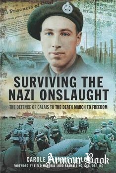 Surviving the Nazi Onslaught: The Defence of Calais to the Death March to Freedom [Pen and Sword]