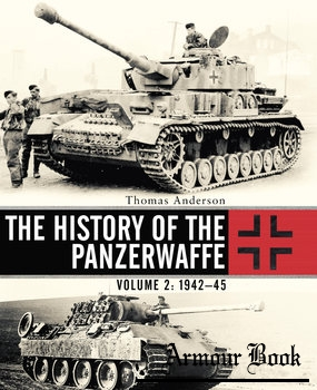 The History of the Panzerwaffe Volume 2: 1942-1945 [Osprey General Military]
